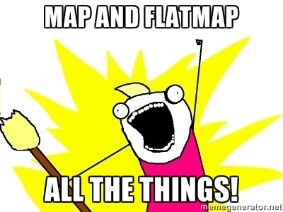 MAP 一切,FLATMAP 一切!